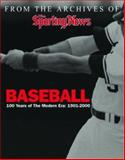 From the Archives of the Sporting News... Baseball : 100 Years of the Modern Era, Hoppel, Joe and Smith, Ron, 089204649X