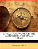 A Practical Work on the Management of Small Farms, Feargus O'Connor, 1143026497