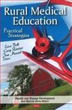 Rural Medical Education : Practical Strategies, Bell, Erica and Zimitat, Craig, 161122649X