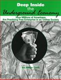 Deep Inside the Underground Economy, Adam Cash, 1893626490