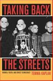 Taking Back the Streets : Women, Youth, and Direct Democracy, Kaplan, Temma, 0520236491