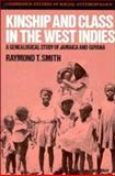 Kinship and Class in the West Indies : A Genealogical Study of Jamaica and Guyana, Smith, Raymond T., 0521396492