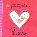 Felicity Wishes Little Book of Love, Emma Thomson, 0670036498