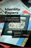 Identity Papers : Literacy and Power in Higher Education, , 0874216494