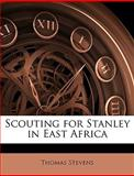 Scouting for Stanley in East Afric, Thomas Stevens, 1147076499