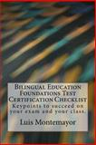 Bilingual Education Foundations Test Certification Checklist, Luis Montemayor, 1495946495