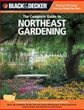 Black and Decker the Complete Guide to Northeast Gardening, Lynn M. Steiner, 1589236491