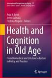 Health and Cognition in Old Age : From Biomedical and Life Course Factors to Policy and Practice, , 3319066498