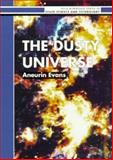 The Dusty Universe, Evans, Aneurin, 0132216493