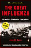 The Great Influenza, John M. Barry, 0143036491