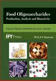 Food Oligosaccharides : Production, Analysis and Bioactivity, Sanz, Maria Luz and Moreno-Martinez, F. Javier, 1118426495