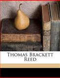 Thomas Brackett Reed, Samuel W. 1851-1923 McCall, 1149806494