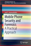 Mobile Phone Security and Forensics : A Practical Approach, Androulidakis, Iosif I., 1461416493
