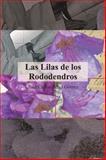 Las Lilas de Los Rododendros, Juan Carlos PéRez GóMez, 1463326491