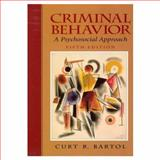 Criminal Behavior : A Psychological Approach, Bartol, Curt R., 0137876491