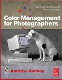 Color Management for Photographers : Hands on Techniques for Photoshop Users, Rodney, Andrew, 0240806492
