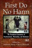 First Do No Harm : The Paradoxical Encounters of Psychoanalysis, Warmaking, and Resistance, , 041599649X
