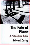 The Fate of Place - A Philosophical History, Casey, Edward, 0520216490