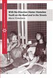 With No Direction Home : Homeless Youth on the Road and in the Streets, Finkelstein, Marni, 0534626491