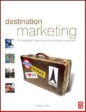 Destination Marketing : An Integrated Marketing Communication Approach, Pike, Steven, 0750686499