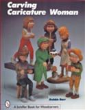 Carving Caricature Women, Debbie Barr, 0764306499