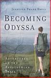 Becoming Odyssa, Jennifer Pharr Davis, 0825306493