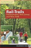 Rail-Trails Pennsylvania, New Jersey, and New York, Rails-to-Trails Conservancy Staff, 0899976492