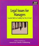 Legal Issues for Managers : Essential Skills for Avoiding Your Day in Court, Deblieux, Mike, 1884926495