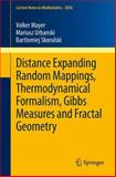 Distance Expanding Random Mappings, Thermodynamical Formalism, Gibbs Measures and Fractal Geometry, Mayer, Volker and Urbanski, Mariusz, 3642236499