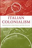 Italian Colonialism, Ben-Ghiat, Ruth, 0312236492
