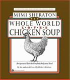 The Whole World Loves Chicken Soup, Mimi Sheraton, 0446676497