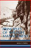 Principles of Wildlife Management, Bailey, James A., 0471016497