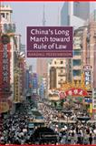 China's Long March Toward Rule of Law, Peerenboom, Randall, 0521816491