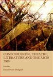 Consciousness, Theatre, Literature and the Arts 2009, Meyer-Dinkgrafe, Daniel, 1443816493