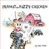 Peanut the Fuzzy Chicken, Dani Marie, 1477406492
