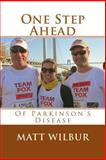 One Step Ahead of Parkinson's Disease, Matt Wilbur, 1477646493