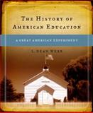 The History of American Education : A Great American Experiment, Webb, L. Dean, 0130136492