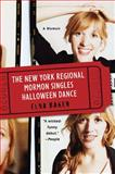 The New York Regional Mormon Singles Halloween Dance, Elna Baker, 0452296498