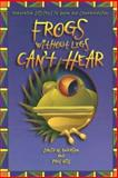 Frogs Without Legs Can't Hear, David W. Anderson and Paul Hill, 0806646497