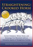 Straightening the Crooked Horse, Gabriele Rachen-Schoneich and Klaus Schoneich, 1570766495