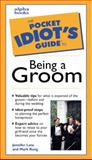 Pocket Idiot's Guide to Being a Groom, Jennifer Lata Rung and Mark Rung, 002863649X