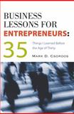 Business Lessons for Entrepreneurs : 35 Things I Learned Before the Age of Thirty, Csordos, Mark D., 0538726490