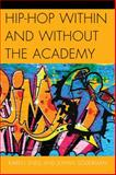 Hip-Hop Within and Without the Academy, Snell, Karen and Söderman, Johan, 0739176498