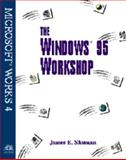 The Windows Workshop : Microsoft Works for Windows 95, Schuman, 0789506491