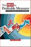 The Path to Profitable Measures : 10 Steps to Feedback That Fuels Performance, Morgan, Mark W., 0873896491