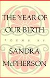 The Year of Our Birth, McPherson, Sandra, 0912946490