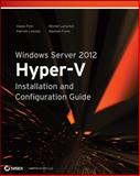 Windows Server 2012 Hyper-V Installation and Configuration Guide 1st Edition