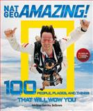 Nat Geo Amazing!, Melina Gerosa Bellows, 1426206496