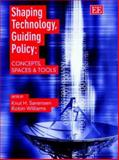 Shaping Technology, Guiding Policy : Concepts, Spaces, and Tools, , 1840646497