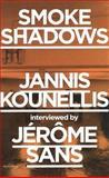 Smoke Shadows: Jannis Kounellis Interviewed by J#xE9;r#xF4;me Sans, J#xE9, 9881506492